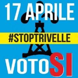 Il 17 aprile vota SI' per fermare le trivelle e per invertire la rotta